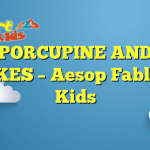 THE PORCUPINE AND THE SNAKES – Aesop Fables for Kids