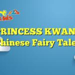 THE PRINCESS KWAN-YIN – Chinese Fairy Tales