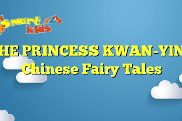 THE PRINCESS KWAN-YIN – Chinese Fairy Tales