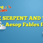 THE SERPENT AND THE EAGLE – Aesop Fables for Kids