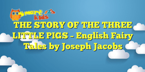 THE STORY OF THE THREE LITTLE PIGS – English Fairy Tales by Joseph Jacobs