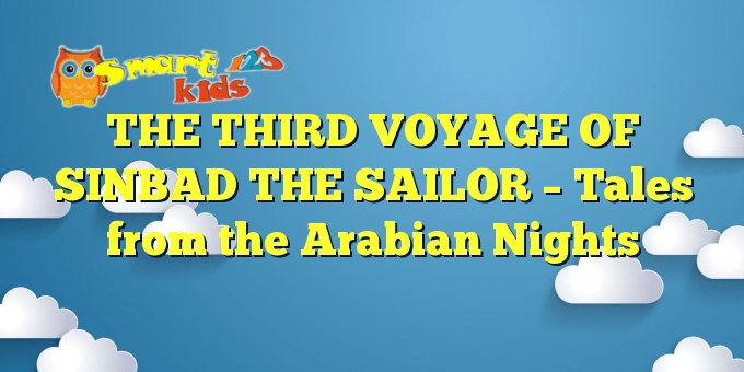 THE THIRD VOYAGE OF SINBAD THE SAILOR – Tales from the Arabian Nights