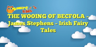 THE WOOING OF BECFOLA – James Stephens – Irish Fairy Tales