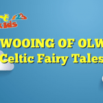 THE WOOING OF OLWEN – Celtic Fairy Tales