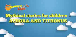 Mythical stories for children – AURORA AND TITHONUS
