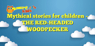 Mythical stories for children – THE RED-HEADED WOODPECKER