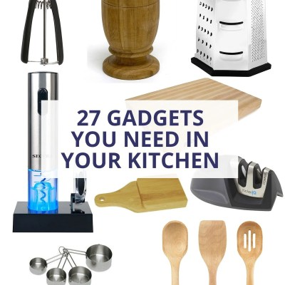 27 Kitchen Gadgets You Absolutely Need in Your Kitchen