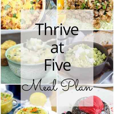 Thrive at Five Meal Plan – Week #13