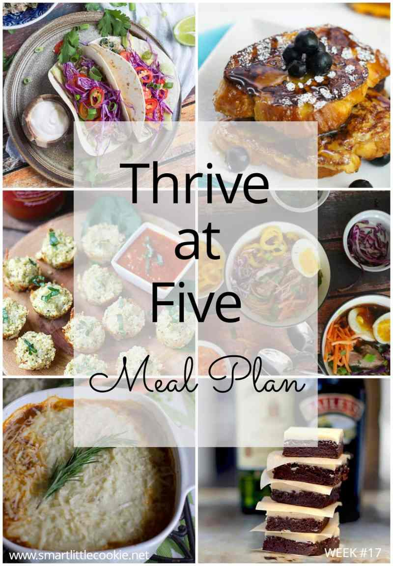 Thrive at Five Meal Plan – Week #17 ~ A weekly meal plan for busy parents. This week's meal plan features a warm comforting Mexican pozole, a Sheperd's pie, healthy quinoa pizza bites for your little ones, a Crock Pot pork Ramen recipe, slow cooker lime cilantro chicken tacos, a yummy challah french toast for breakfast and boozy Irish brownies! #mealplanning smartlittlecookie.net