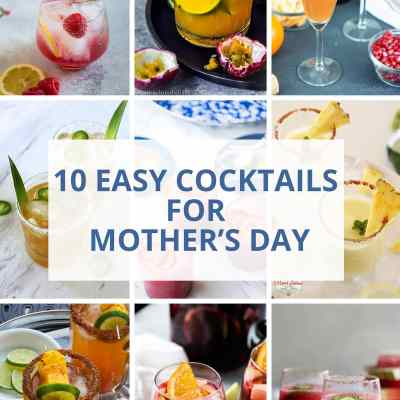 10 Easy Cocktails to Celebrate Mother's Day