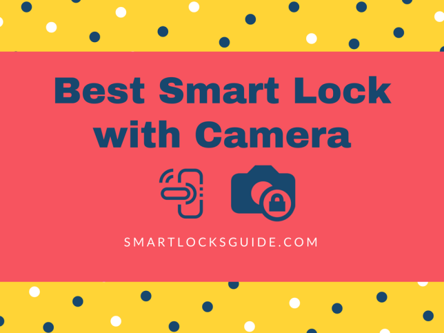 Best Smart Lock with Camera