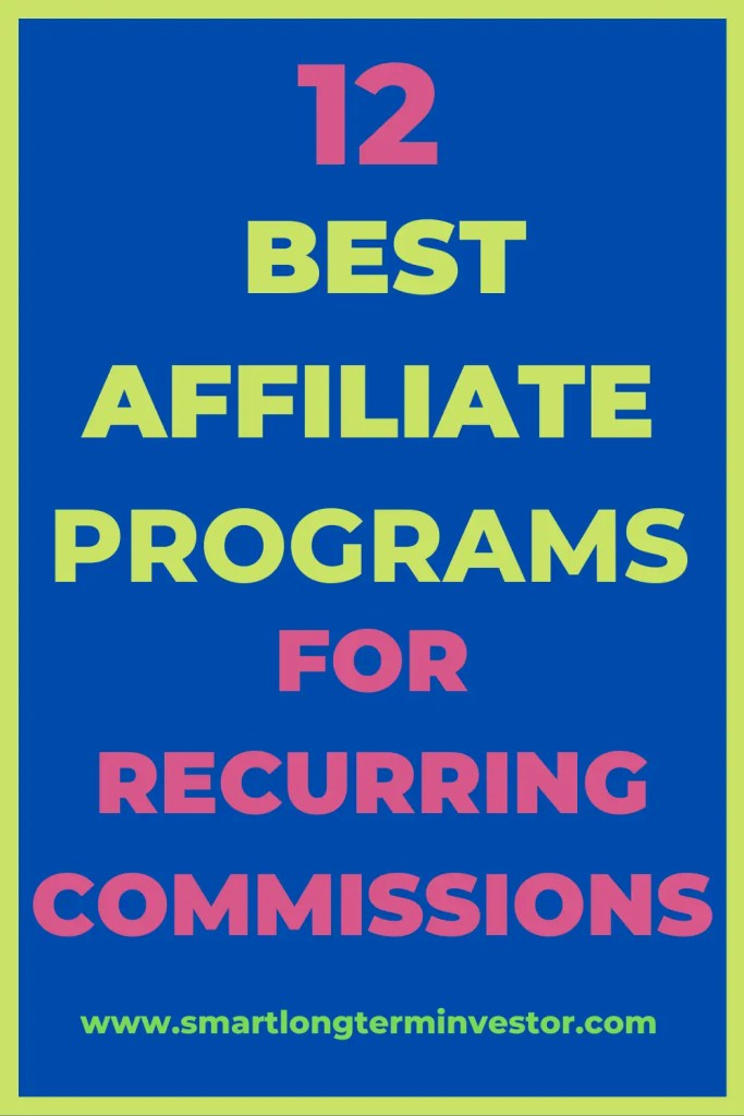 12 Best Affiliate Marketing Programs That Pay Recurring Commissions To Build Passive Income