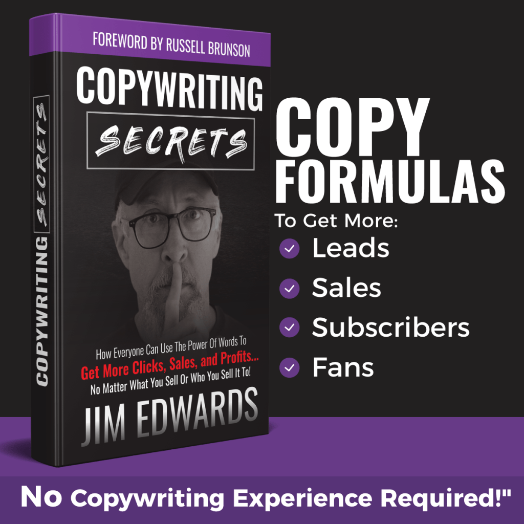 Copywriting Secrets Book from Jim Edwards gives proven blueprint and formulas to write high converting sales copy to get more clicks, leads, sales and profits.