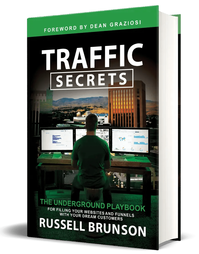 Traffic Secrets by Russell Brunson is the underground playbook for filling your website and funnels with your dream customers