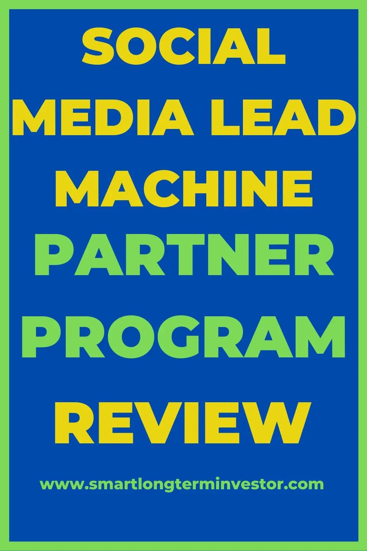 Social Media Lead Machine Partner Program Review