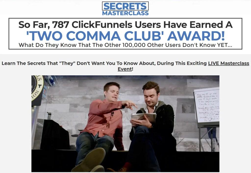Secrets Masterclass Webinar is a webclass where Russell Brunson teaches the secrets behind the sales funnels of ClickFunnel Two Comma Club award winners