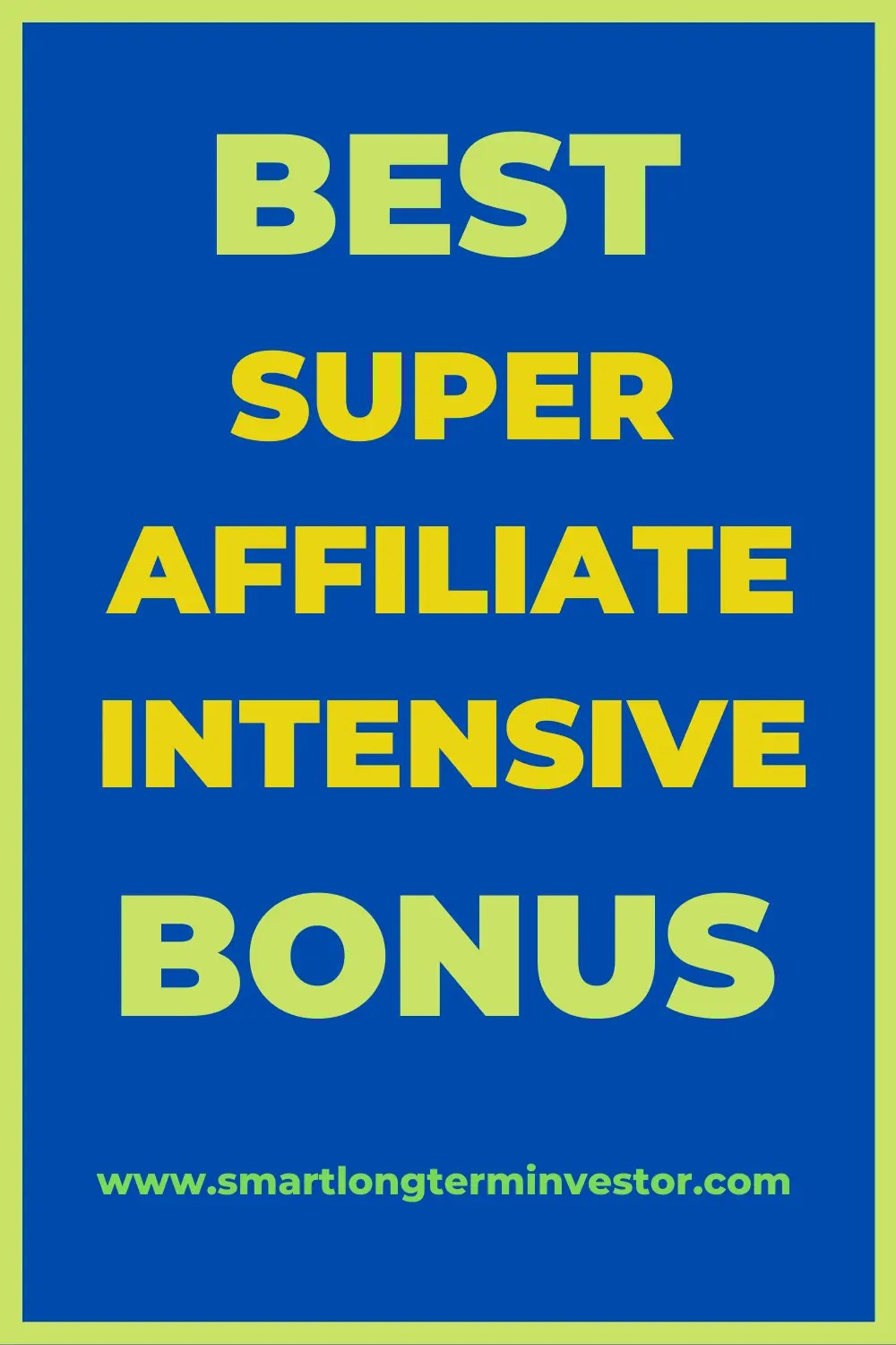 Best Super Affiliate Intensive Bonus Package Available Today
