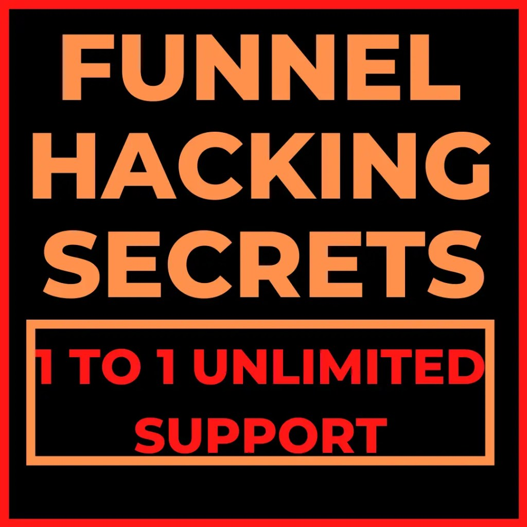 Unlimited 1 to 1 Support as part of my Funnel Hacking Secrets Bonus Package