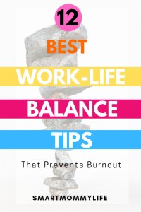 12 Work and life balance tips for moms who struggle to juggle between work, family and side business and are looking at how to juggle tasks without burnout