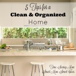 Need new ideas to keep your home clean & organized? Try these tips.