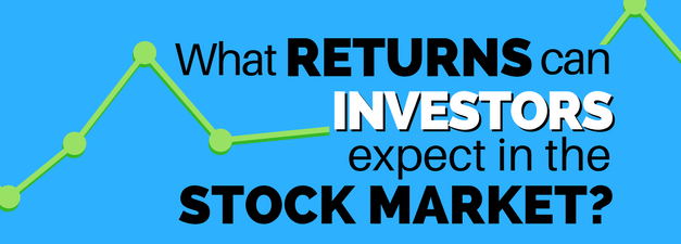 What Returns Can an Investor Expect in the Stock Market?