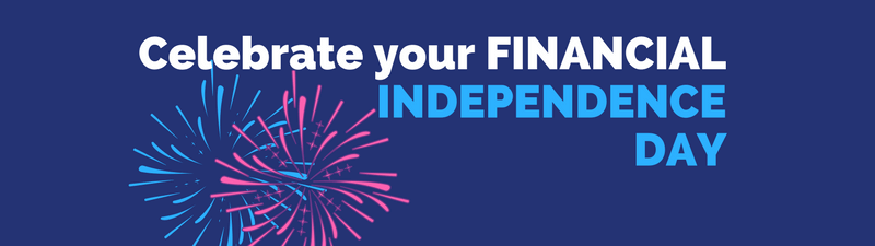 Celebrate Your Financial Independence Day