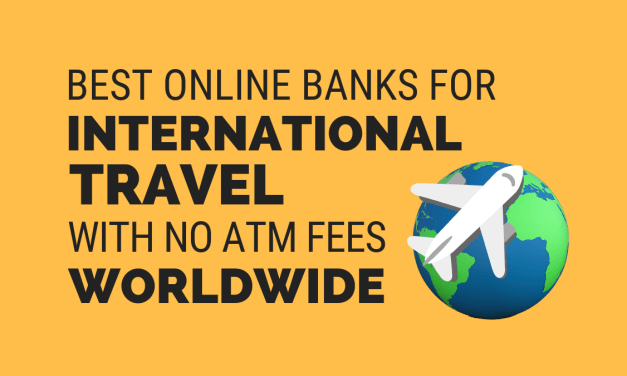 Best Banks for International Travel (FREE ATM Fees Worldwide)