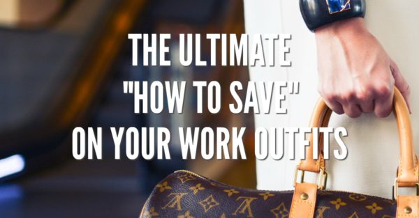 The ultimate way to save money on your work outfits.