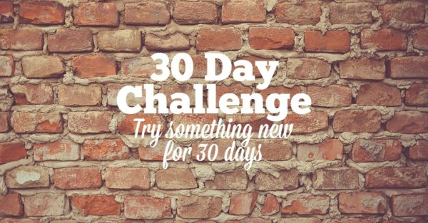 30 day challenge - try something new