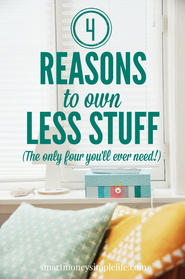 4 reasons to own less stuff smart money simple life for Minimalist living money