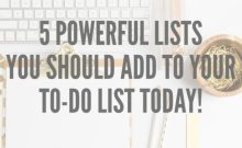 The to-do list. Love it or hate it, it's a fantastic way to keep your day on track. Take it a step further by adding these must-have lists...