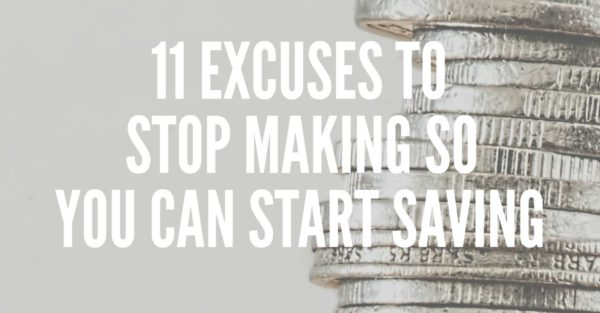 Start Saving: Take control, stop making excuses and start saving money, today. Your future depends on it! The top 11 financial excuses we love to make...