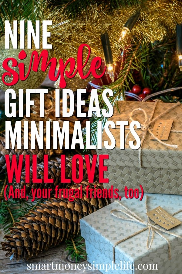 Nine simple gift ideas your frugal and minimalist friends and family will love.