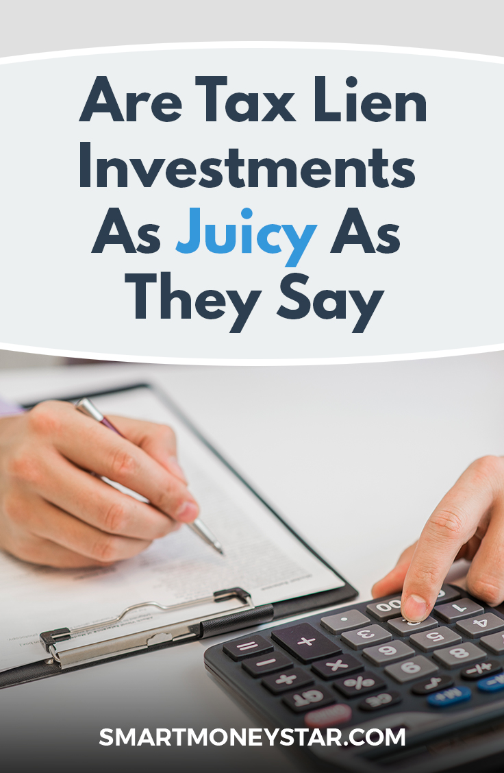 Are Tax Lien Investments As Juicy As They Say