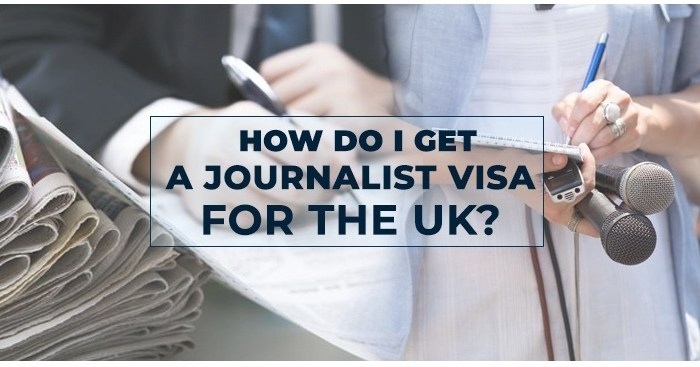 How do I get a Journalist Visa for UK?