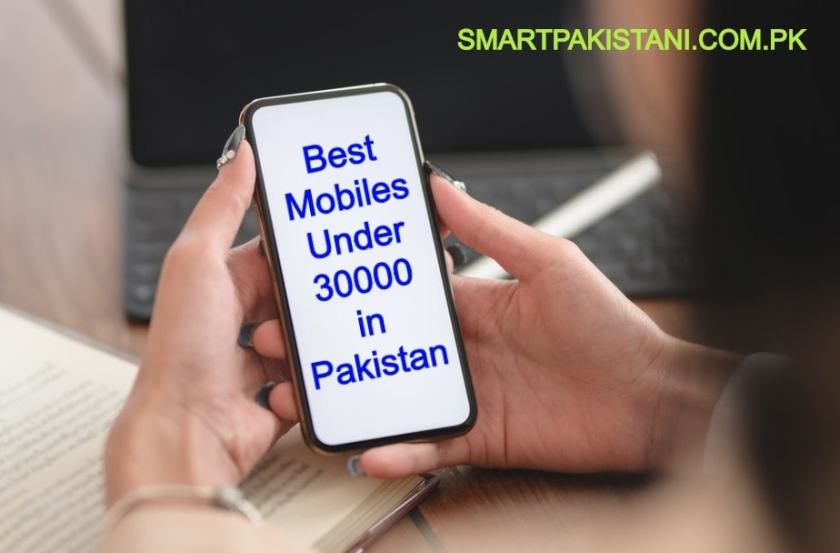 best mobiles under 30000 in pakistan
