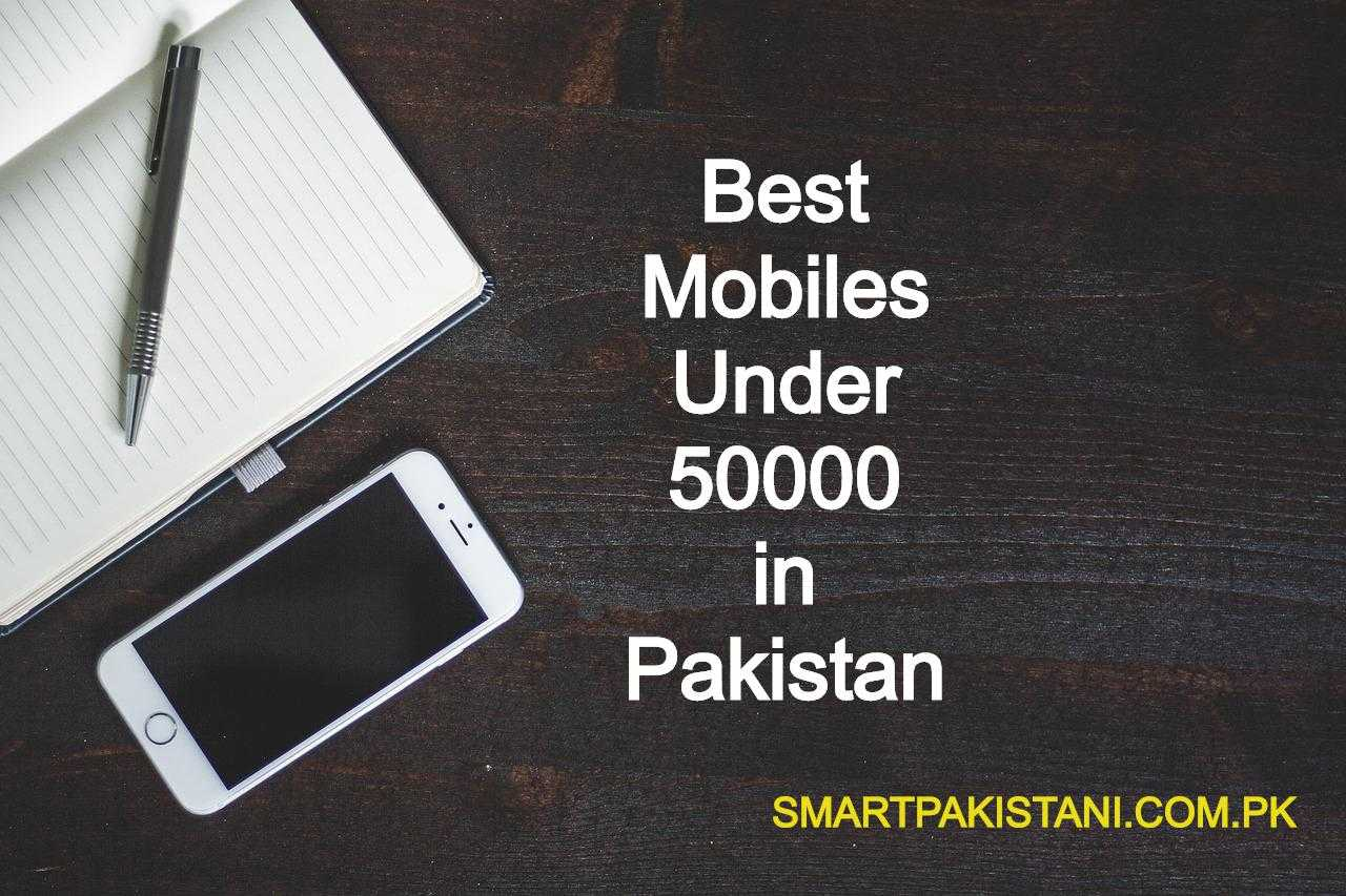 best mobiles under 50000 in pakistan