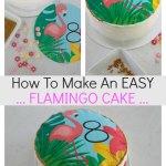 How to make a flamingo birthday cake