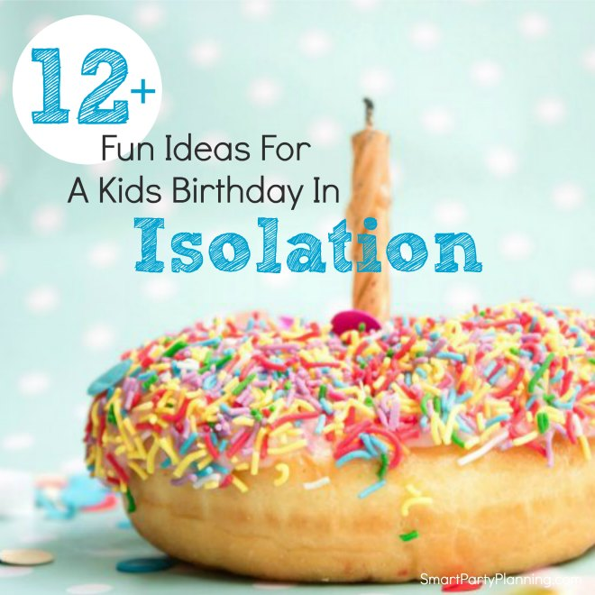 fun and easy isolation birthday party ideas