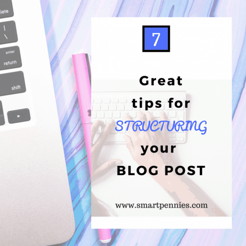 7 Great Tips on Structuring a Killer Blog Post -