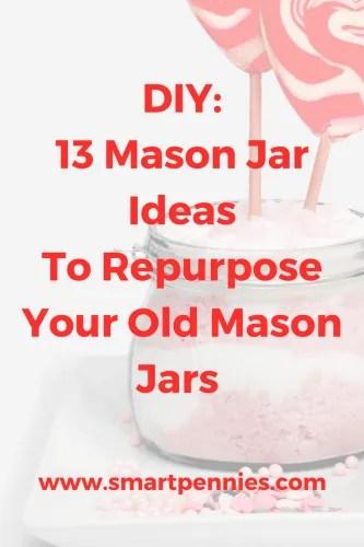 13 Fabulous DIY ideas to Re-Purpose your old Mason Jars -
