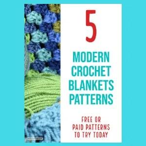5 Best Modern Crochet Blanket Patterns: Includes beginners patterns.