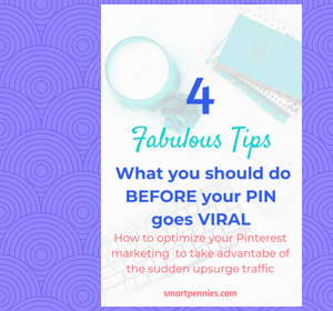 Implement these 4 tasks TODAY : What I should have done BEFORE my pin went viral!