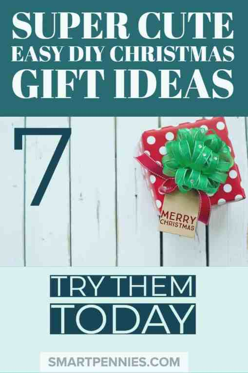 7 super cute Easy diy christmas gift ideas for when you have no ideas or time to get presents for loved ones or friends check them out today.