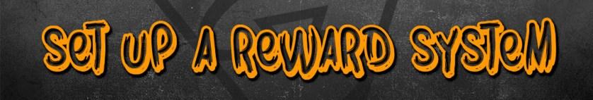 set up a reward system