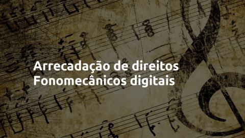 Novo serviço - Arrecadação de direitos fonomecânicos digitais