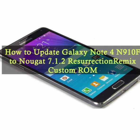 Update Galaxy Note 4 N910F to Nougat