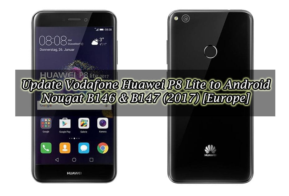 Update Vodafone Huawei P8 Lite to Android Nougat B146 & B147 (2017) [Europe]