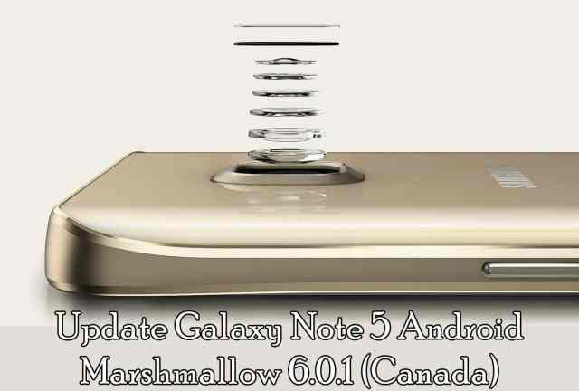 Update Galaxy Note 5 Android Marshmallow 6.0.1 (Canada)