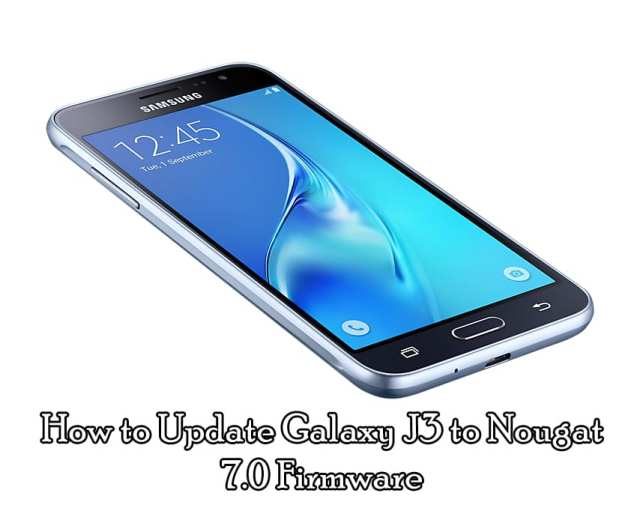 How to Update Galaxy J3 to Nougat 7.0 Firmware